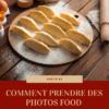comment prendre des photos food